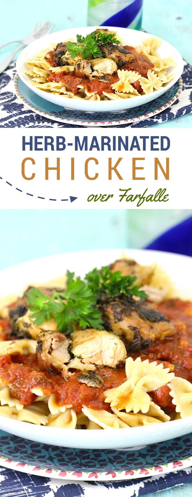 Easy Herb Marinated Chicken over Farfalle